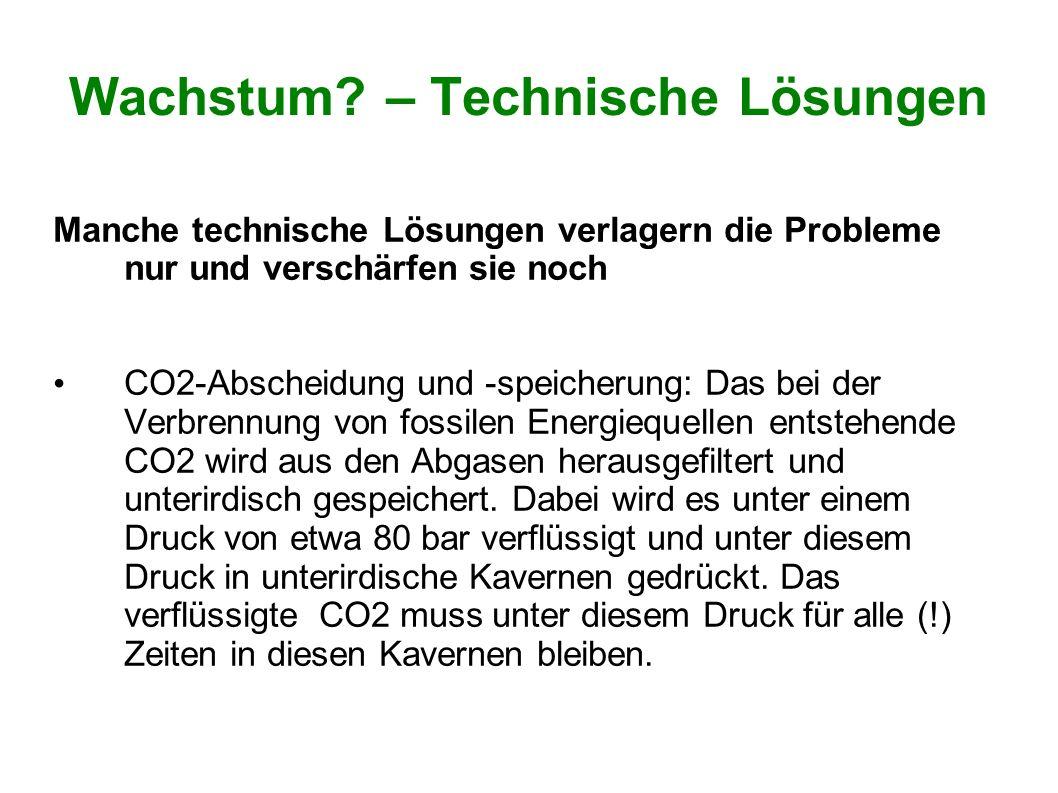 Wachstum? – Technische Lösungen Manche technische Lösungen verlagern die Probleme nur und verschärfen sie noch CO2-Abscheidung und -speicherung: Das b