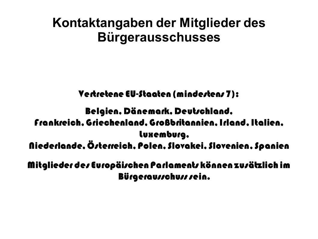 Kontaktangaben der Mitglieder des Bürgerausschusses Vertretene EU-Staaten (mindestens 7): Belgien, Dänemark, Deutschland, Frankreich, Griechenland, Gr