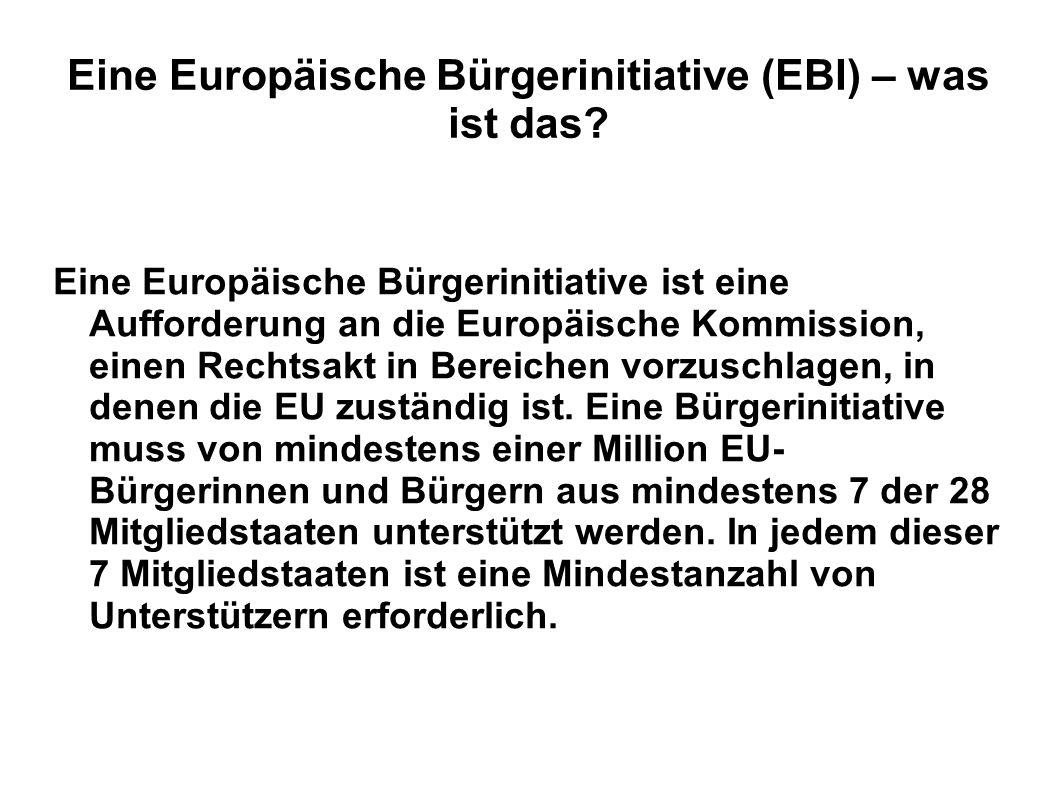 Eine Europäische Bürgerinitiative (EBI) – was ist das? Eine Europäische Bürgerinitiative ist eine Aufforderung an die Europäische Kommission, einen Re