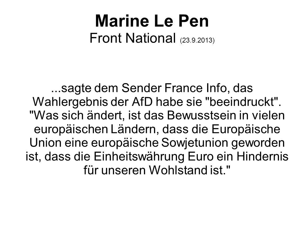 Marine Le Pen Front National (23.9.2013)...sagte dem Sender France Info, das Wahlergebnis der AfD habe sie