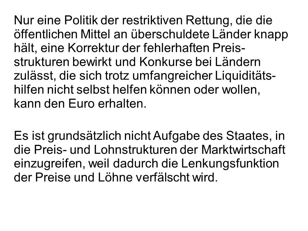 Wenn man die Lohnstückkostenunter- schiede verringern will, muss man zulas- sen, dass die Krisenländer sich verbilligen, aber damit das passiert, darf man den Kapitalfluss zwischen den Ländern nicht durch überzogene Rettungsaktionen und gemeinschaftlich besicherte Finan- zierungsinstrumente fördern, die in den Zustand der Zinsgleichheit zurückführen und damit die Wachstumskräfte abermals von Deutschland in die Peripherie verlagern.