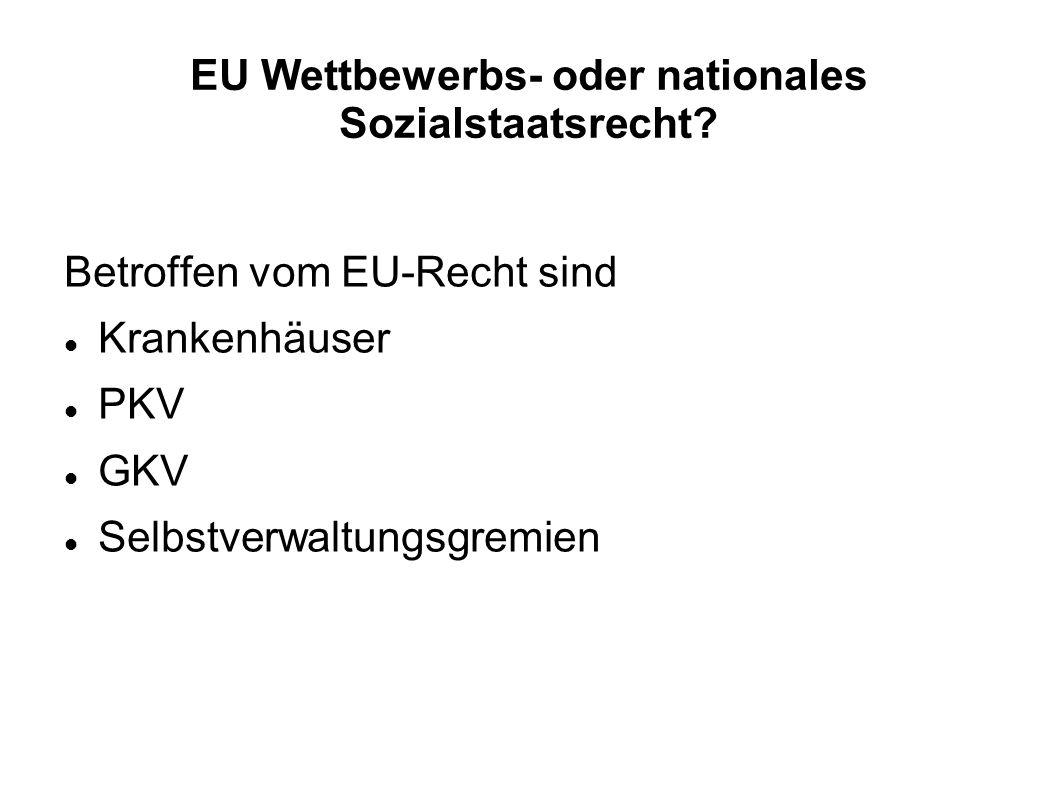 EU Wettbewerbs- oder nationales Sozialstaatsrecht.