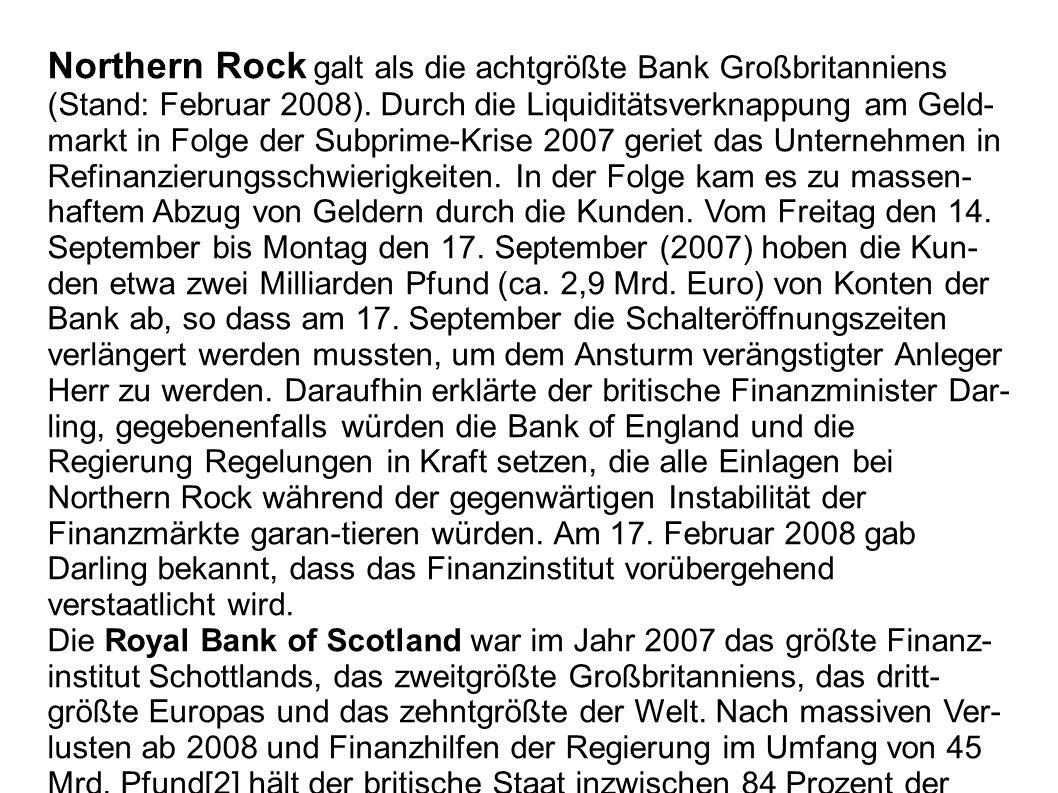Northern Rock galt als die achtgrößte Bank Großbritanniens (Stand: Februar 2008).