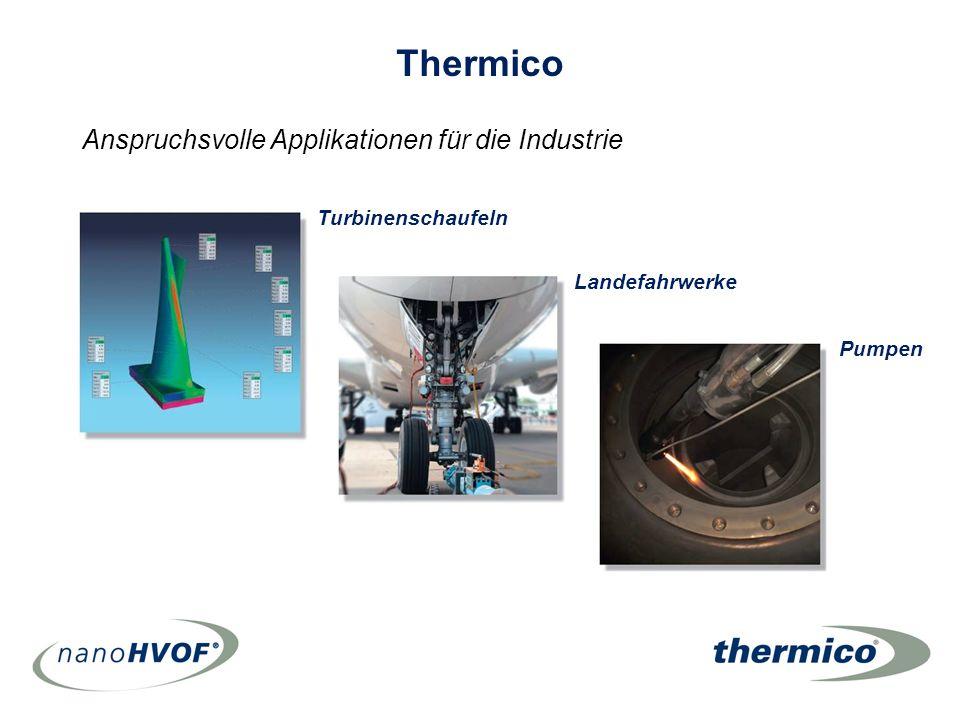 Thermico Turbinenschaufeln Landefahrwerke Pumpen Anspruchsvolle Applikationen für die Industrie