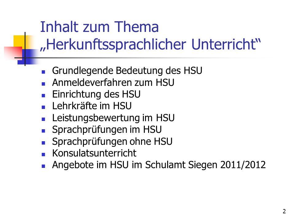 2 Inhalt zum Thema Herkunftssprachlicher Unterricht Grundlegende Bedeutung des HSU Anmeldeverfahren zum HSU Einrichtung des HSU Lehrkräfte im HSU Leis