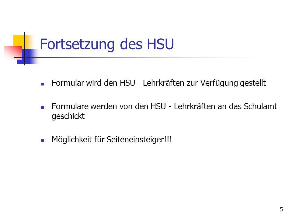 5 Fortsetzung des HSU Formular wird den HSU - Lehrkräften zur Verfügung gestellt Formulare werden von den HSU - Lehrkräften an das Schulamt geschickt