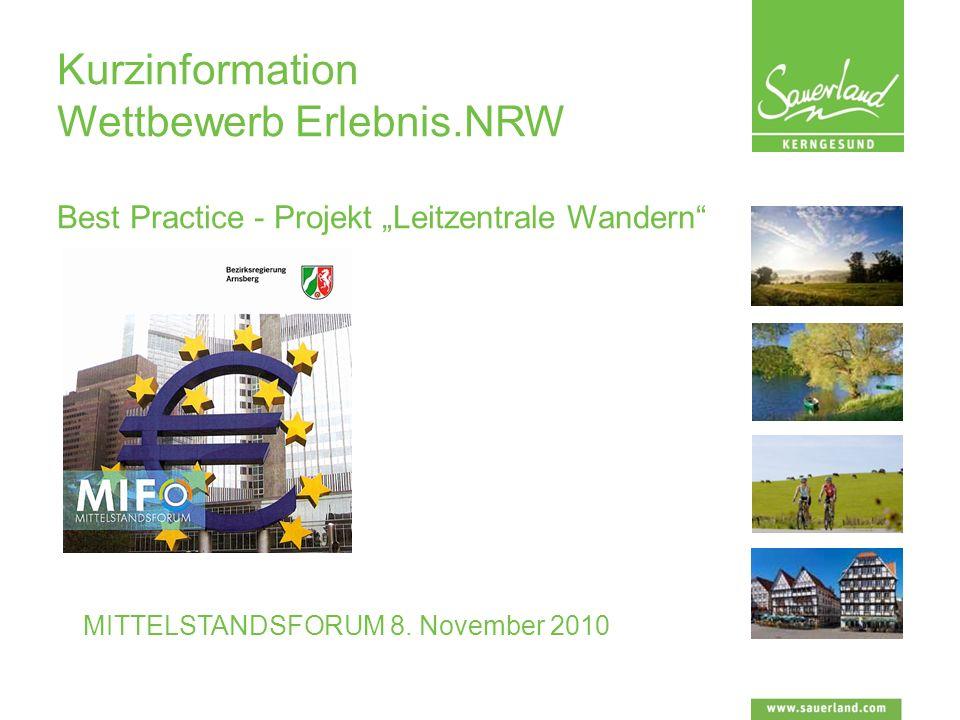Kurzinformation Wettbewerb Erlebnis.NRW Best Practice - Projekt Leitzentrale Wandern MITTELSTANDSFORUM 8.