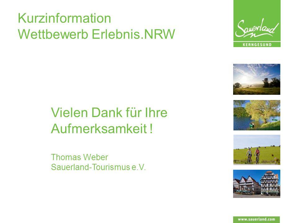 Kurzinformation Wettbewerb Erlebnis.NRW Vielen Dank für Ihre Aufmerksamkeit .