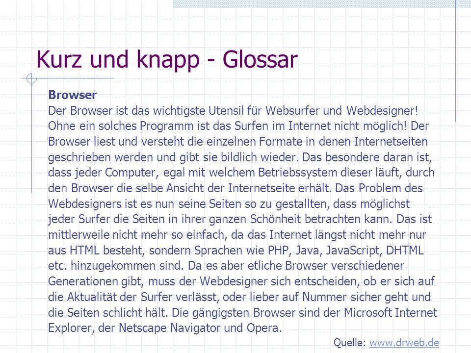 Kurz und knapp - Glossar Bookmark Bookmarks sind Lesezeichen, die man im Browser setzen kann, um bestimmte Internet-Adressen (beim Microsoft Internet