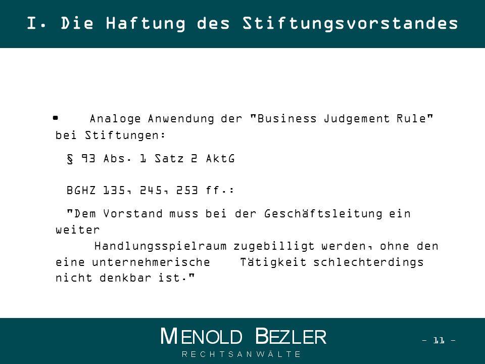 - 11 - Analoge Anwendung der Business Judgement Rule bei Stiftungen: § 93 Abs.