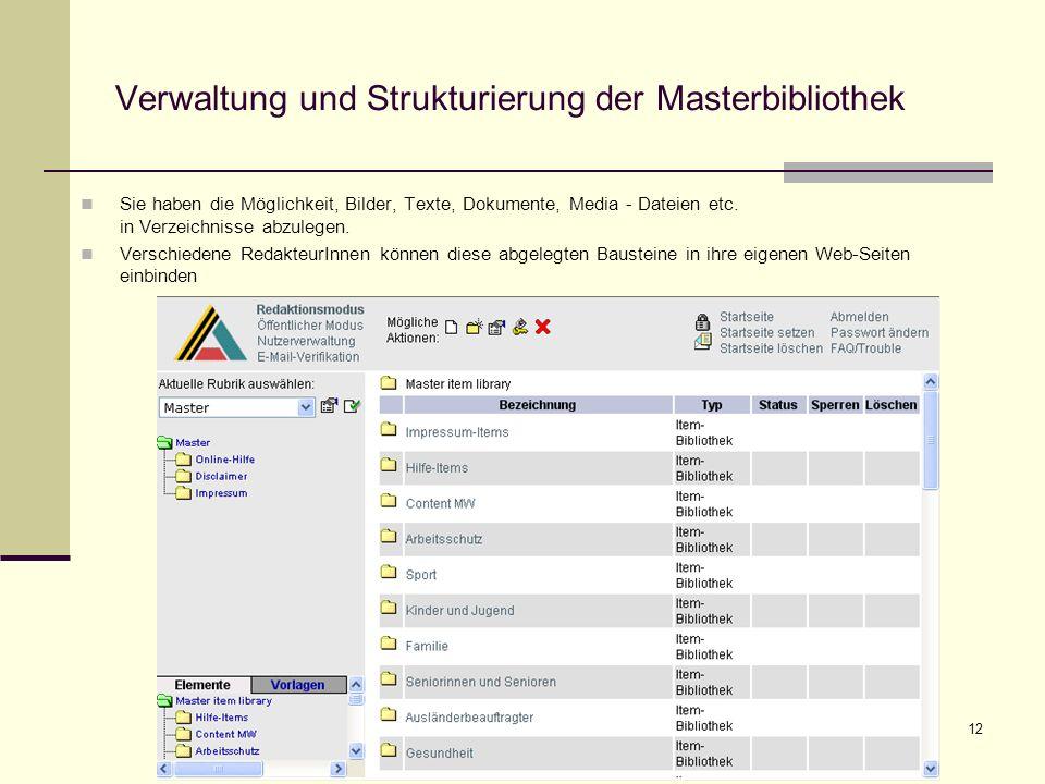 12 Verwaltung und Strukturierung der Masterbibliothek Sie haben die Möglichkeit, Bilder, Texte, Dokumente, Media - Dateien etc.
