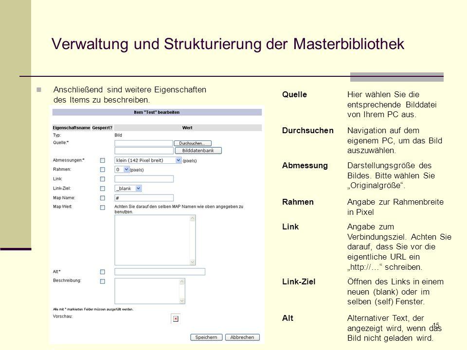 15 Verwaltung und Strukturierung der Masterbibliothek Anschließend sind weitere Eigenschaften des Items zu beschreiben.