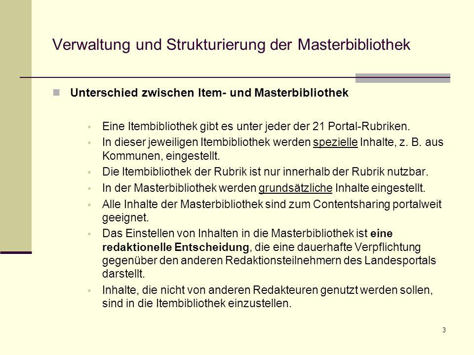 3 Verwaltung und Strukturierung der Masterbibliothek Unterschied zwischen Item- und Masterbibliothek Eine Itembibliothek gibt es unter jeder der 21 Portal-Rubriken.