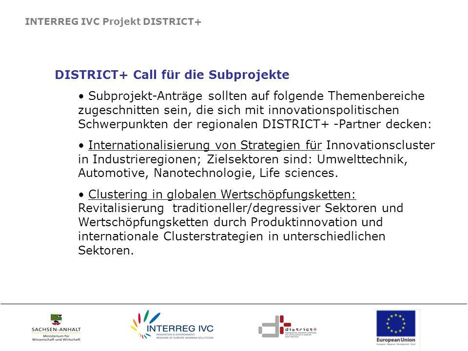 INTERREG IVC Projekt DISTRICT+ DISTRICT+ Call für die Subprojekte Subprojekt-Anträge sollten auf folgende Themenbereiche zugeschnitten sein, die sich