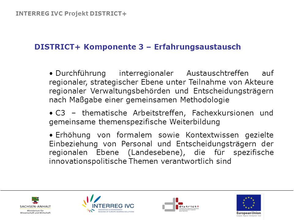 INTERREG IVC Projekt DISTRICT+ DISTRICT+ Komponente 3 – Erfahrungsaustausch Durchführung interregionaler Austauschtreffen auf regionaler, strategische