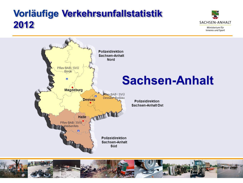 Sachsen-Anhalt Polizeidirektion Sachsen-Anhalt Nord Polizeidirektion Sachsen-Anhalt Süd Polizeidirektion Sachsen-Anhalt Ost PRev BAB / SVÜ Börde PRev