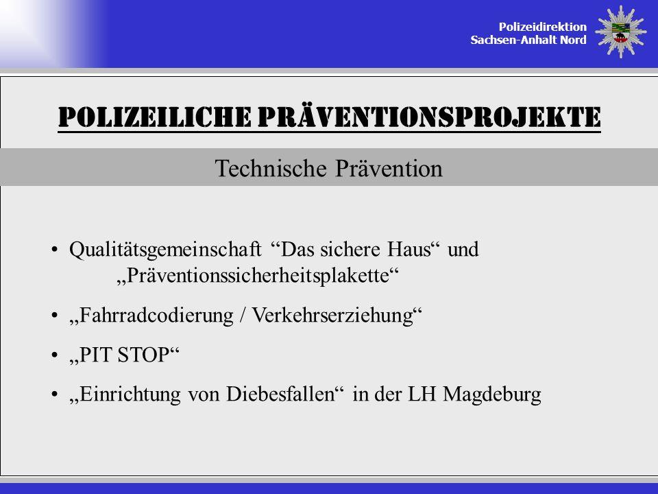 Polizeidirektion Sachsen-Anhalt Nord Polizeiliche Präventionsprojekte Technische Prävention Qualitätsgemeinschaft Das sichere Haus und Präventionssich