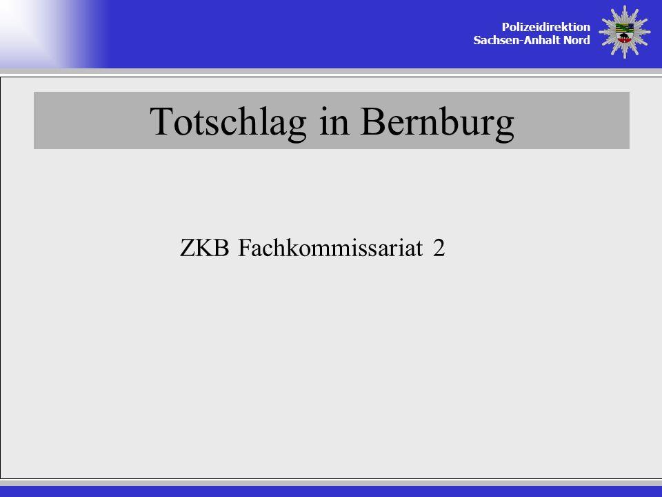Polizeidirektion Sachsen-Anhalt Nord Totschlag in Bernburg ZKB Fachkommissariat 2