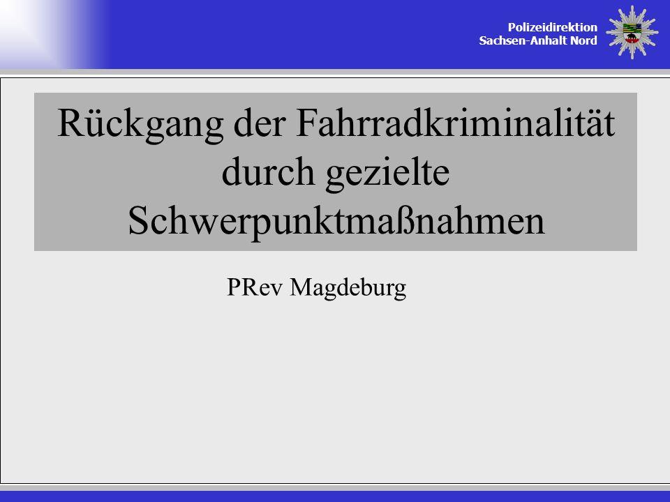 Polizeidirektion Sachsen-Anhalt Nord Rückgang der Fahrradkriminalität durch gezielte Schwerpunktmaßnahmen PRev Magdeburg