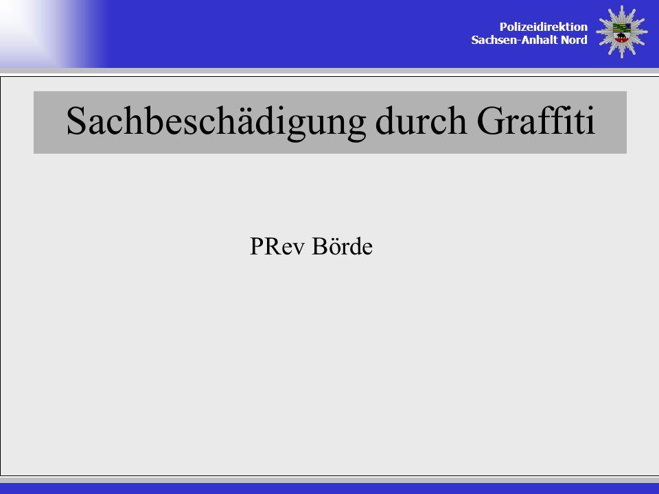 Polizeidirektion Sachsen-Anhalt Nord Sachbeschädigung durch Graffiti PRev Börde