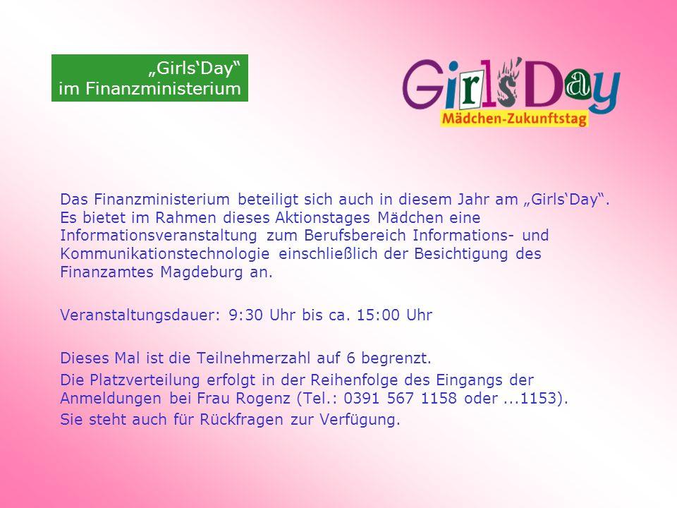 Das Finanzministerium beteiligt sich auch in diesem Jahr am GirlsDay. Es bietet im Rahmen dieses Aktionstages Mädchen eine Informationsveranstaltung z