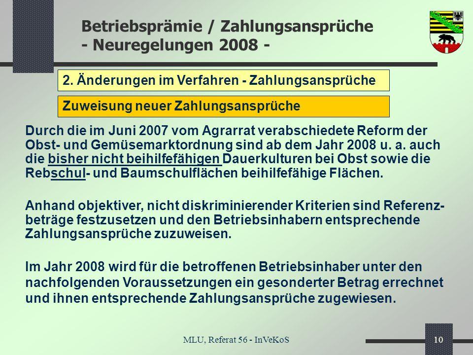 Betriebsprämie / Zahlungsansprüche - Neuregelungen 2008 - MLU, Referat 56 - InVeKoS10 2. Änderungen im Verfahren - Zahlungsansprüche Zuweisung neuer Z