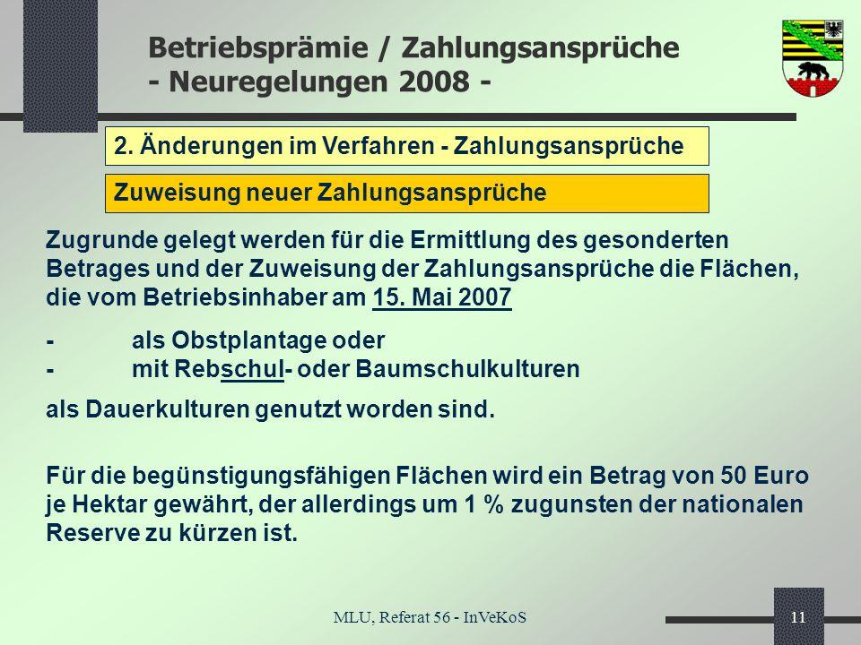 Betriebsprämie / Zahlungsansprüche - Neuregelungen 2008 - MLU, Referat 56 - InVeKoS11 2. Änderungen im Verfahren - Zahlungsansprüche Zuweisung neuer Z