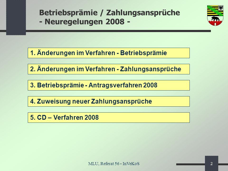 Betriebsprämie / Zahlungsansprüche - Neuregelungen 2008 - MLU, Referat 56 - InVeKoS2 1. Änderungen im Verfahren - Betriebsprämie 2. Änderungen im Verf