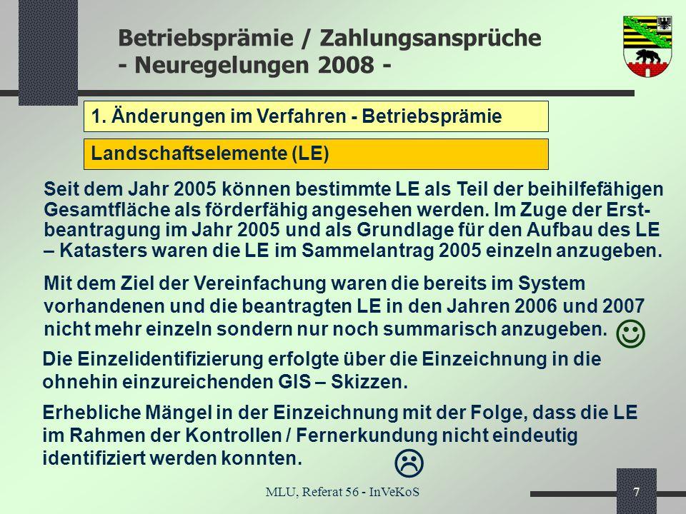 Betriebsprämie / Zahlungsansprüche - Neuregelungen 2008 - MLU, Referat 56 - InVeKoS7 1. Änderungen im Verfahren - Betriebsprämie Landschaftselemente (