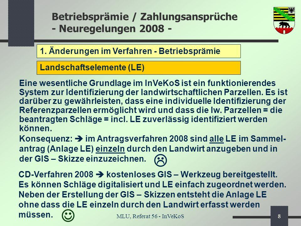 Betriebsprämie / Zahlungsansprüche - Neuregelungen 2008 - MLU, Referat 56 - InVeKoS8 1. Änderungen im Verfahren - Betriebsprämie Landschaftselemente (