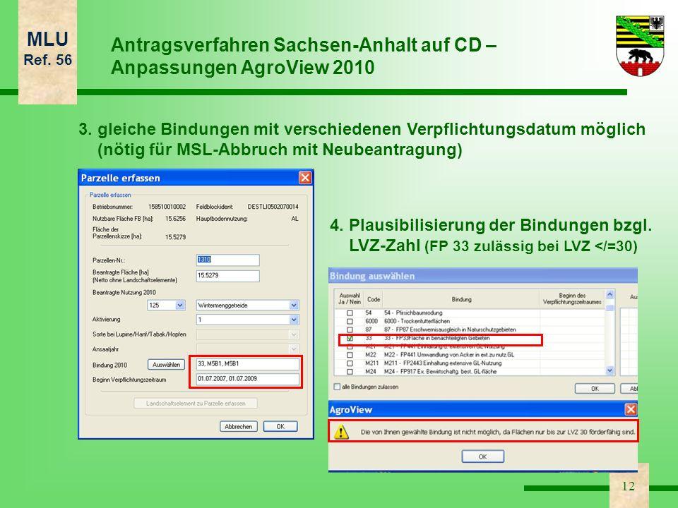 MLU Ref. 56 12 Antragsverfahren Sachsen-Anhalt auf CD – Anpassungen AgroView 2010 3. gleiche Bindungen mit verschiedenen Verpflichtungsdatum möglich (