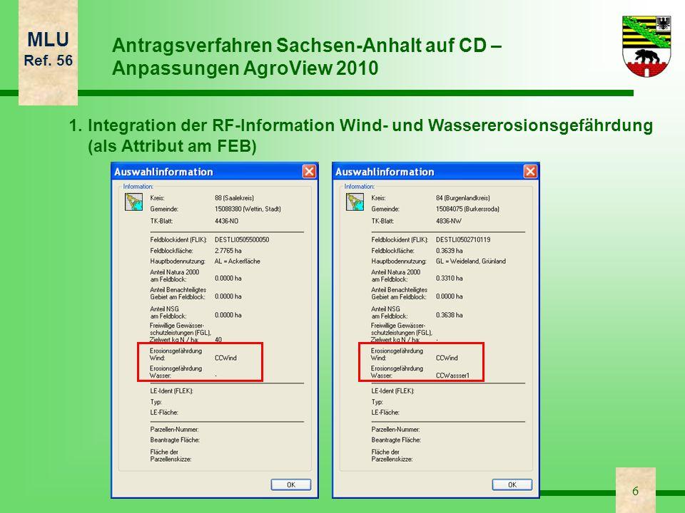 MLU Ref. 56 6 1. Integration der RF-Information Wind- und Wassererosionsgefährdung (als Attribut am FEB) Antragsverfahren Sachsen-Anhalt auf CD – Anpa