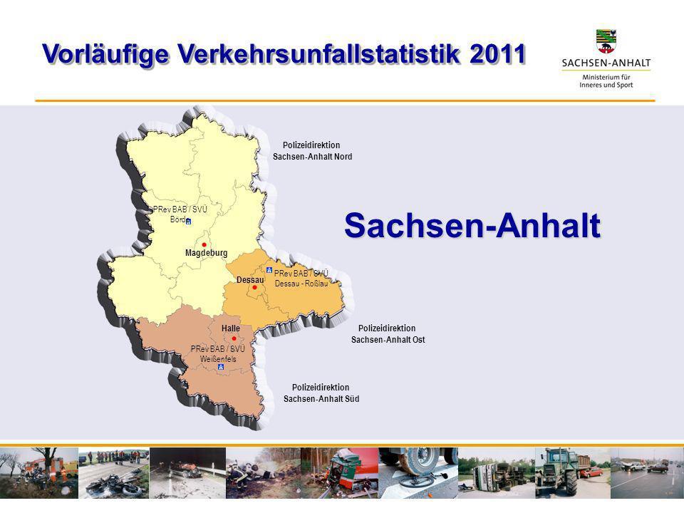 Sachsen-Anhalt Vorläufige Verkehrsunfallstatistik 2011 Polizeidirektion Sachsen-Anhalt Nord Polizeidirektion Sachsen-Anhalt Süd Polizeidirektion Sachs