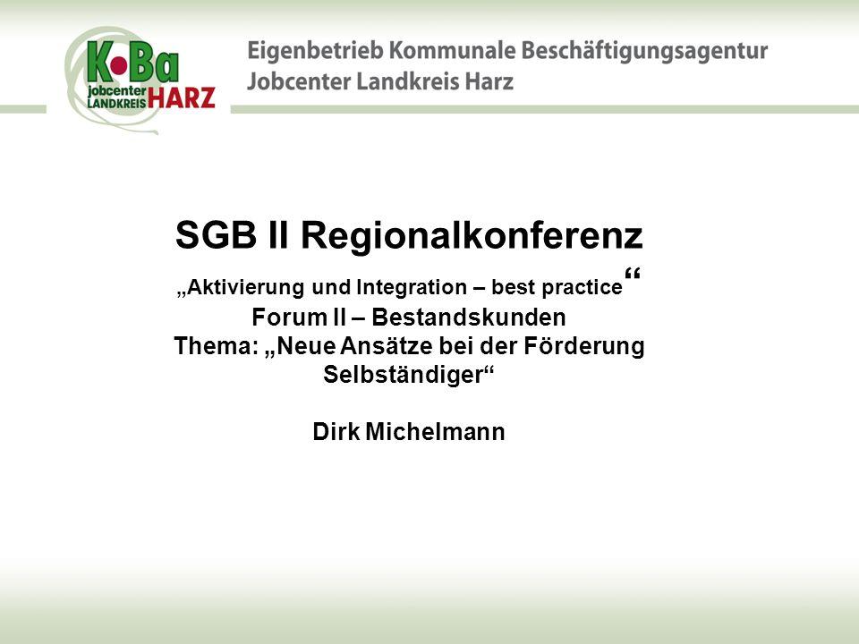 Themenschwerpunkte Rechtliche Rahmenbedingungen für die Förderung von Selbständigen im SGB II –Einstiegsgeld § 16 b SGB II –Leistungen zur Eingliederung von Selbständigen § 16 c SGB II –Eignungsdiagnostik, Heranführung mittels Aktivierungsmaßnahmen § 16 SGB II i.V.m.