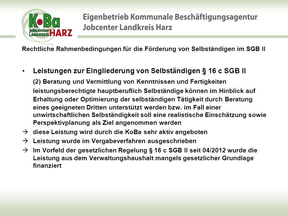 Entwicklung der Selbständigen im Zuständigkeitsbereich des Landkreises Harz -Mit der Zusammenführung der Argen Halberstadt und Quedlinburg mit dem zkT Wernigerode wurden Betreuungsunterschiede bei der Personengruppe der Selbständigen mit ergänzendem ALG II deutlich -Gründungswillige spielen eher eine untergeordnete Rolle – nur sehr geringe Anzahl von Gründungswilligen, welche die Beratungen mit der Einschätzung gute Idee – tragfähiges Konzept verlassen und dann gründen -Hauptaugenmerk lag seit Mitte 2011 auf der Harmonisierung der Betreuungsphilosophie und der Identifikation der Personen (Problem z.B.