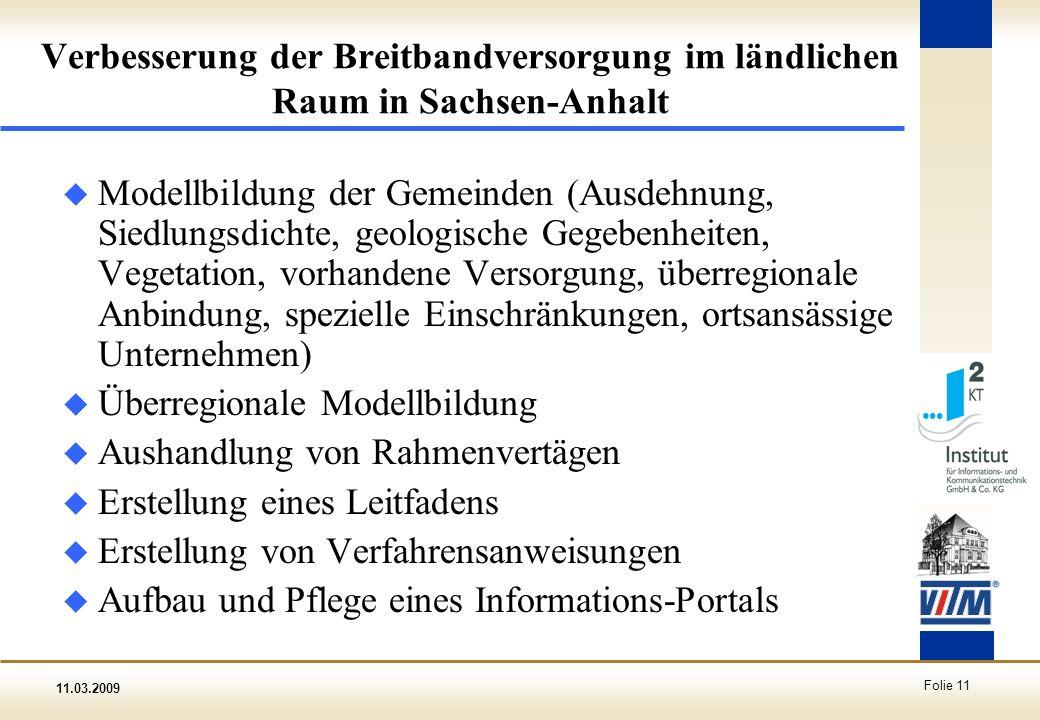 11.03.2009 Folie 11 Verbesserung der Breitbandversorgung im ländlichen Raum in Sachsen-Anhalt u Modellbildung der Gemeinden (Ausdehnung, Siedlungsdich