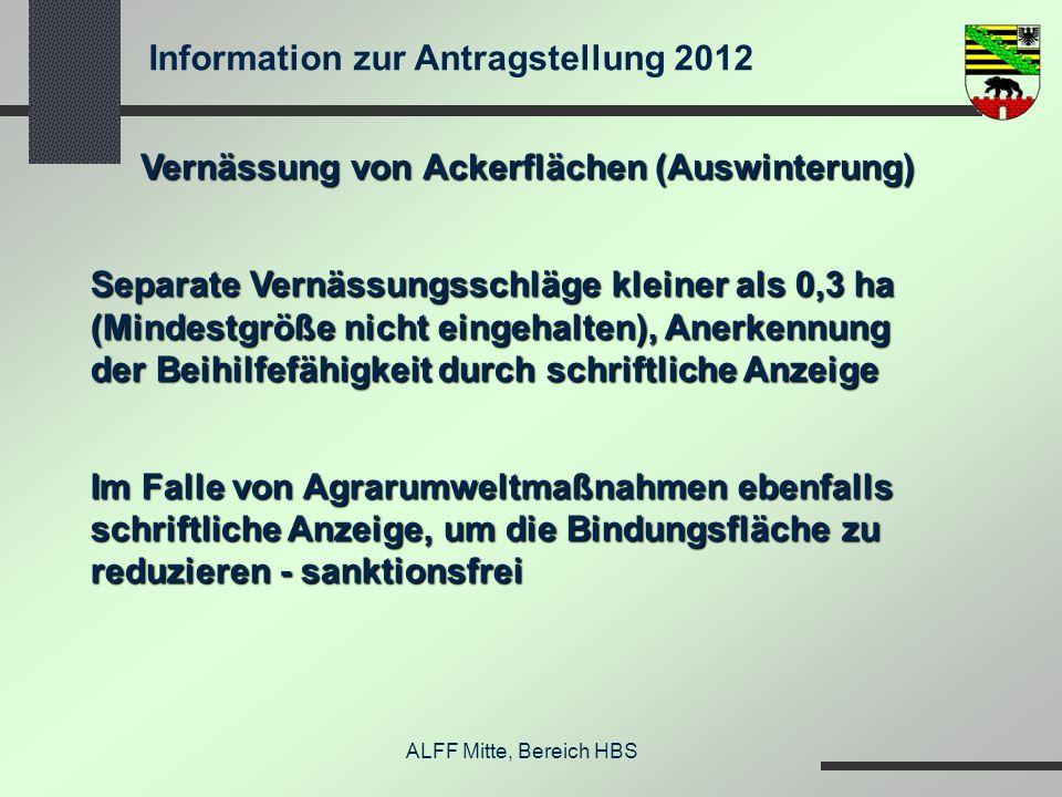 Information zur Antragstellung 2012 ALFF Mitte, Bereich HBS Vernässung von Ackerflächen (Auswinterung) Separate Vernässungsschläge kleiner als 0,3 ha