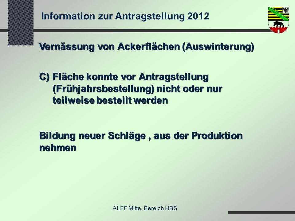 Information zur Antragstellung 2012 ALFF Mitte, Bereich HBS Vernässung von Ackerflächen (Auswinterung) C) Fläche konnte vor Antragstellung (Frühjahrsb