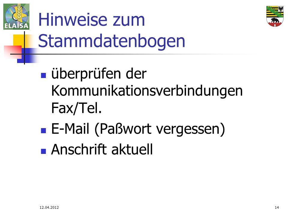 12.04.201214 Hinweise zum Stammdatenbogen überprüfen der Kommunikationsverbindungen Fax/Tel. E-Mail (Paßwort vergessen) Anschrift aktuell