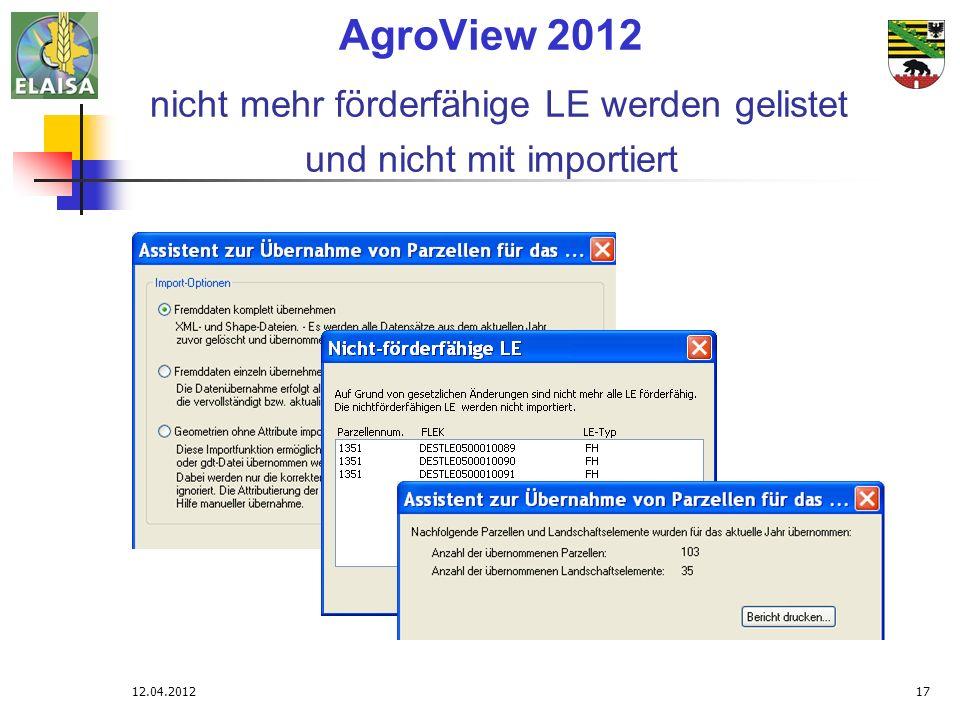 12.04.201217 AgroView 2012 nicht mehr förderfähige LE werden gelistet und nicht mit importiert