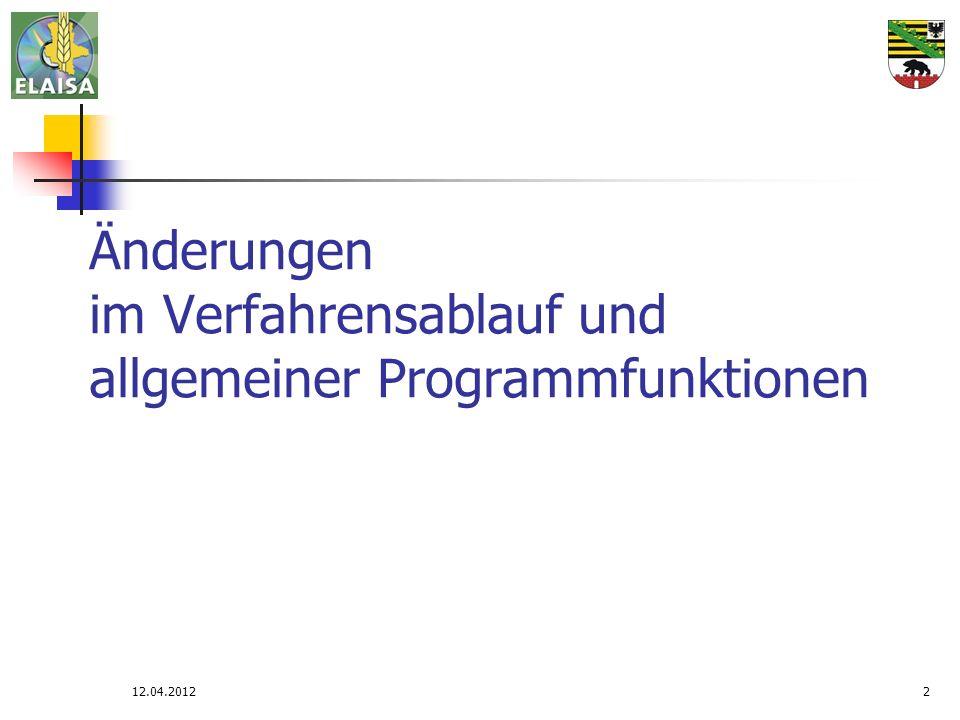 12.04.20122 Änderungen im Verfahrensablauf und allgemeiner Programmfunktionen