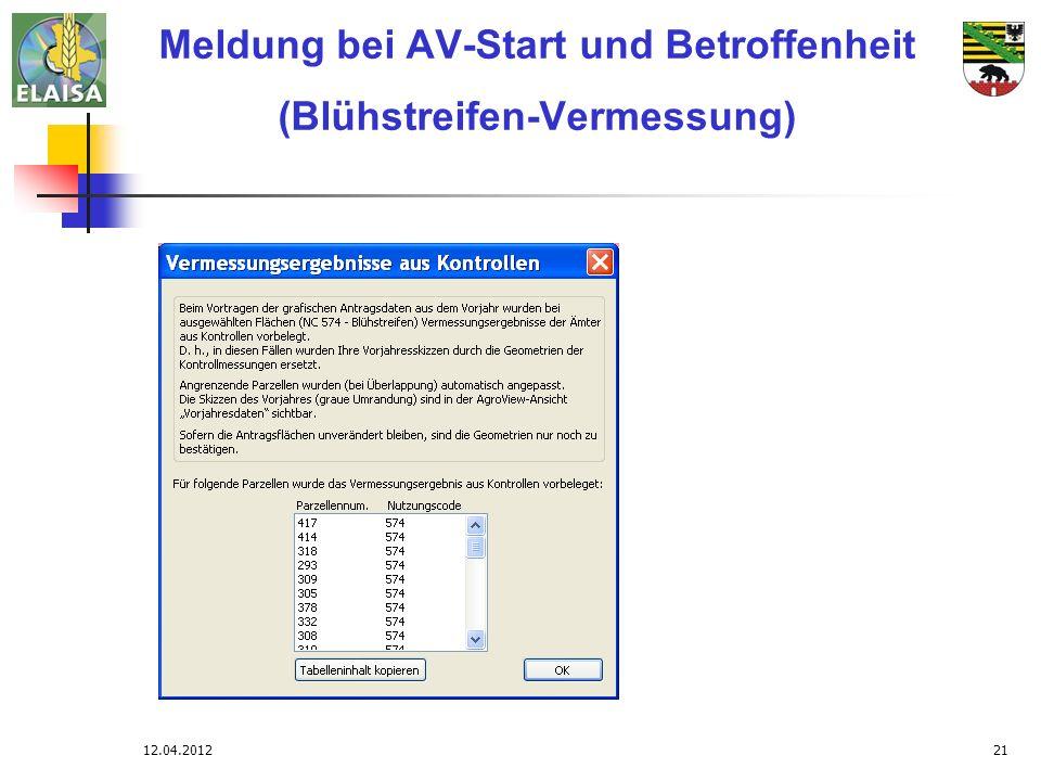12.04.201221 Meldung bei AV-Start und Betroffenheit (Blühstreifen-Vermessung) Blühstreifen - Meldung