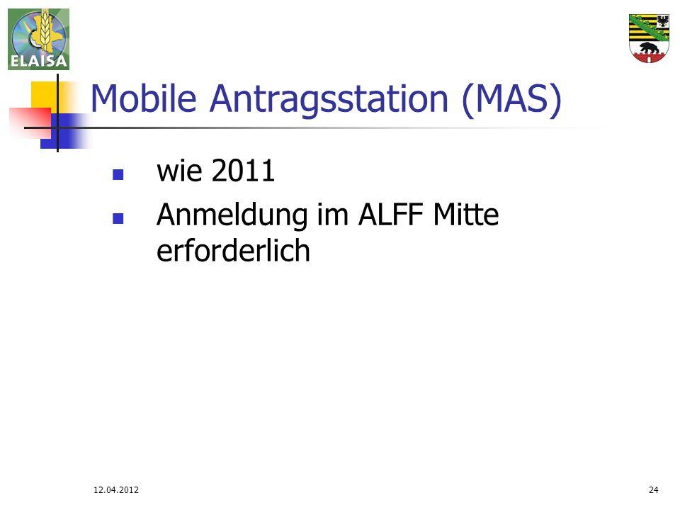 12.04.201224 Mobile Antragsstation (MAS) wie 2011 Anmeldung im ALFF Mitte erforderlich