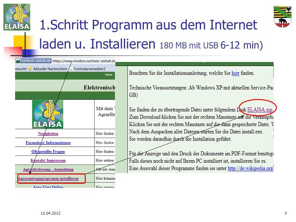 12.04.20123 1.Schritt Programm aus dem Internet laden u. Installieren 180 MB mit USB 6-12 min)