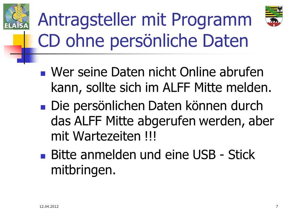 12.04.20127 Antragsteller mit Programm CD ohne persönliche Daten Wer seine Daten nicht Online abrufen kann, sollte sich im ALFF Mitte melden. Die pers