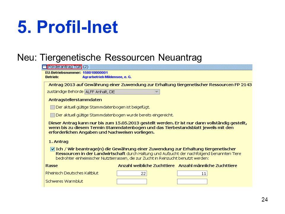 24 5. Profil-Inet Neu: Tiergenetische Ressourcen Neuantrag