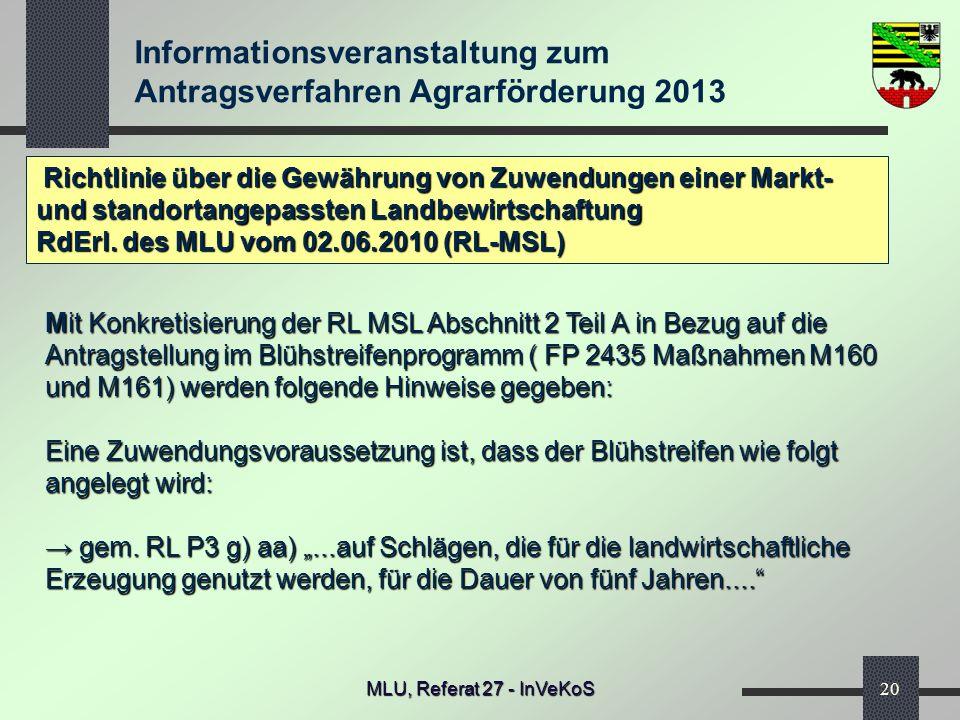 Informationsveranstaltung zum Antragsverfahren Agrarförderung 2013 MLU, Referat 27 - InVeKoS20 Richtlinie über die Gewährung von Zuwendungen einer Mar