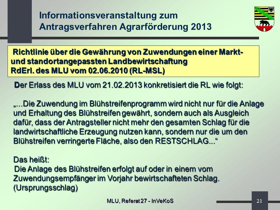 Informationsveranstaltung zum Antragsverfahren Agrarförderung 2013 MLU, Referat 27 - InVeKoS21 Richtlinie über die Gewährung von Zuwendungen einer Mar