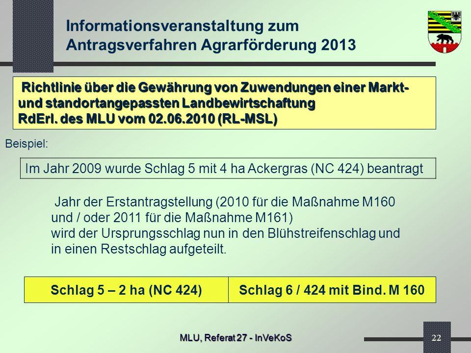 Informationsveranstaltung zum Antragsverfahren Agrarförderung 2013 MLU, Referat 27 - InVeKoS22 Richtlinie über die Gewährung von Zuwendungen einer Mar