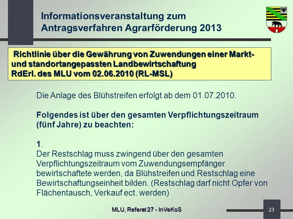 Informationsveranstaltung zum Antragsverfahren Agrarförderung 2013 MLU, Referat 27 - InVeKoS23 Richtlinie über die Gewährung von Zuwendungen einer Mar